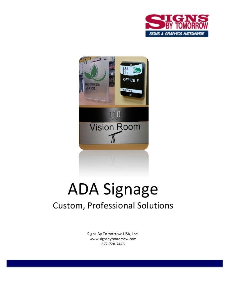 ADA SignageCustom, Professional Solutions        Signs By Tomorrow USA, Inc.         www.signsbytomorrow.com              ...