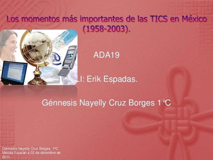 ADA19                                      LI: Erik Espadas.                       Génnesis Nayelly Cruz Borges 1°CGénnesi...