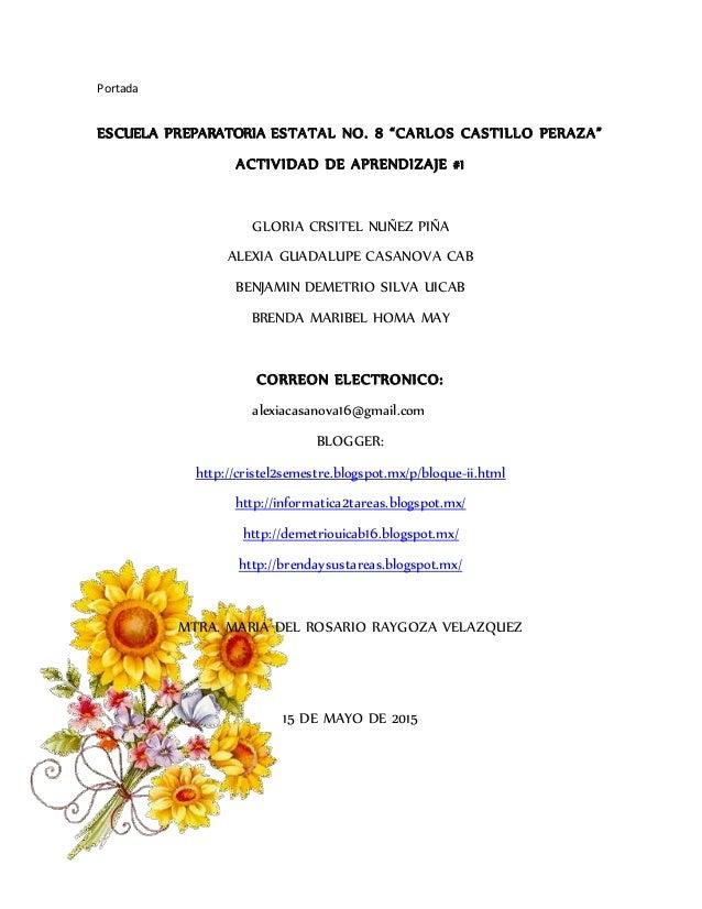 """Portada ESCUELA PREPARATORIA ESTATAL NO. 8 """"CARLOS CASTILLO PERAZA"""" ACTIVIDAD DE APRENDIZAJE #1 GLORIA CRSITEL NUÑEZ PIÑA ..."""