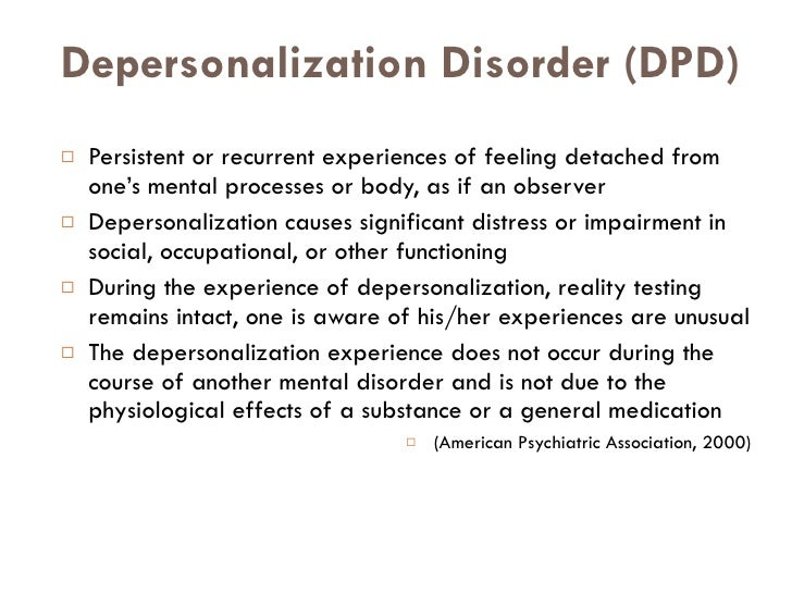 Depersonalization and Derealization - Symptoms of Significant Anxiety