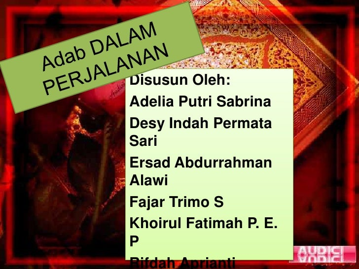 Disusun Oleh:Adelia Putri SabrinaDesy Indah PermataSariErsad AbdurrahmanAlawiFajar Trimo SKhoirul Fatimah P. E.PRifdah Apr...