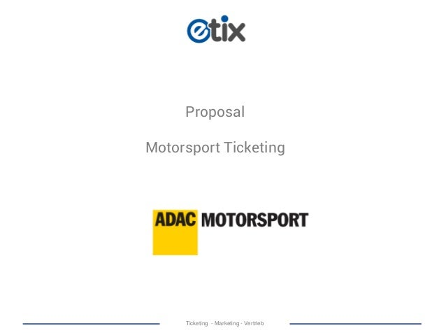 Ticketing - Marketing - Vertrieb Proposal Motorsport Ticketing