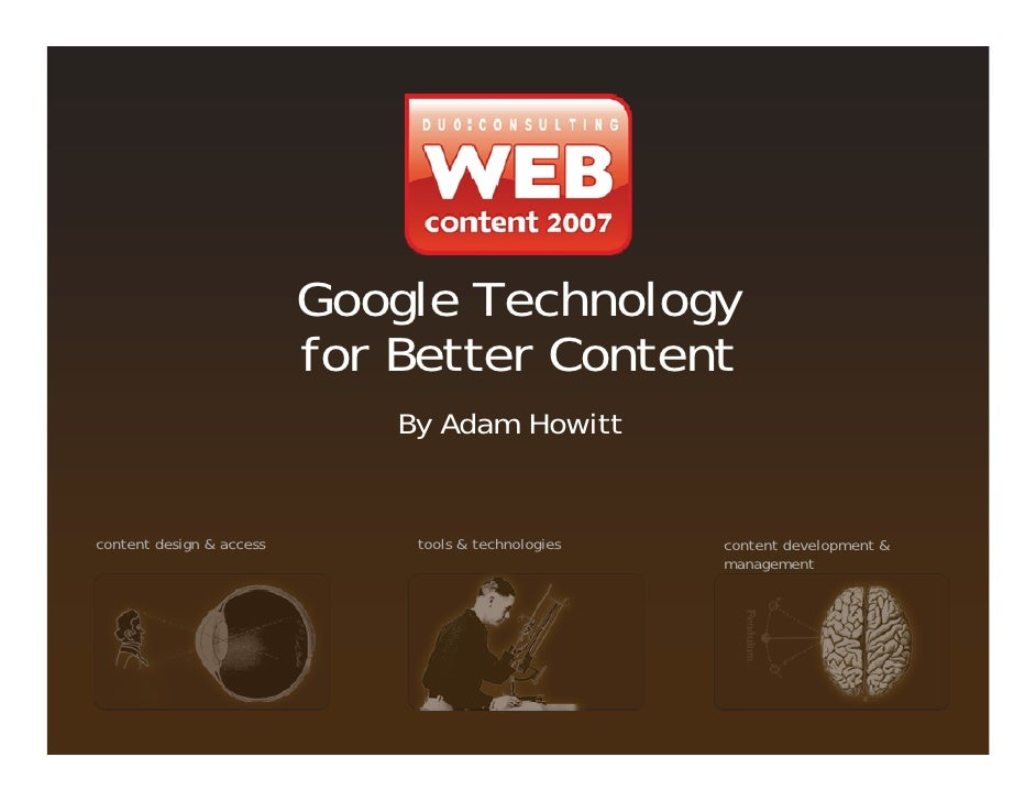 Google Technology                           for Better Content                               By Adam Howitt   content desi...
