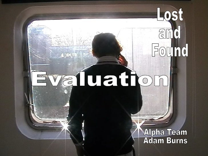 Lost and Found Alpha Team Adam Burns Evaluation
