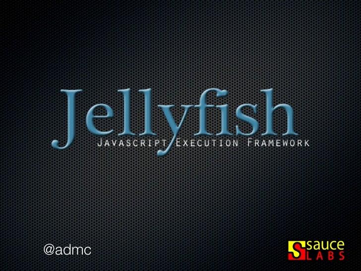 Jellyfish, JSCONF 2011
