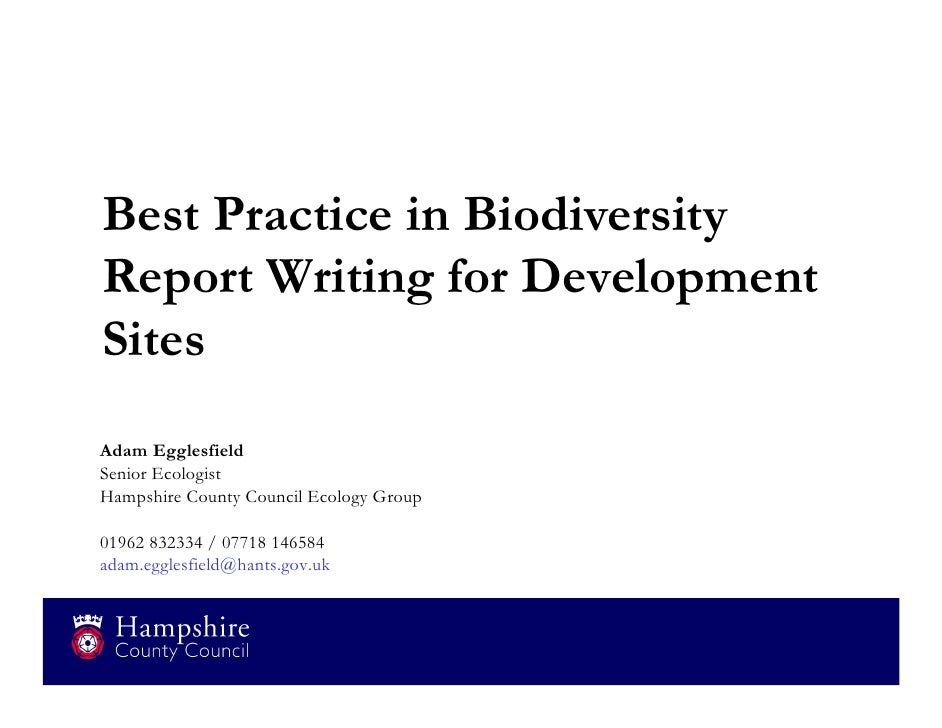 Best Practice in Biodiversity Report Writing for Development Sites - Adam Egglesfield, Hampshire County Council