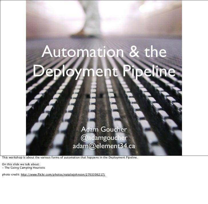 Automation & the                     Deployment Pipeline                                                   Adam Goucher   ...
