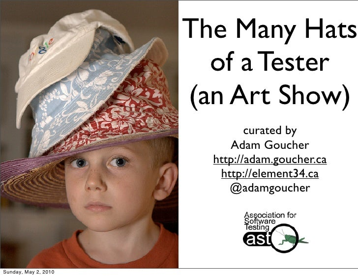 The Many Hats                         of a Tester                       (an Art Show)                                curat...