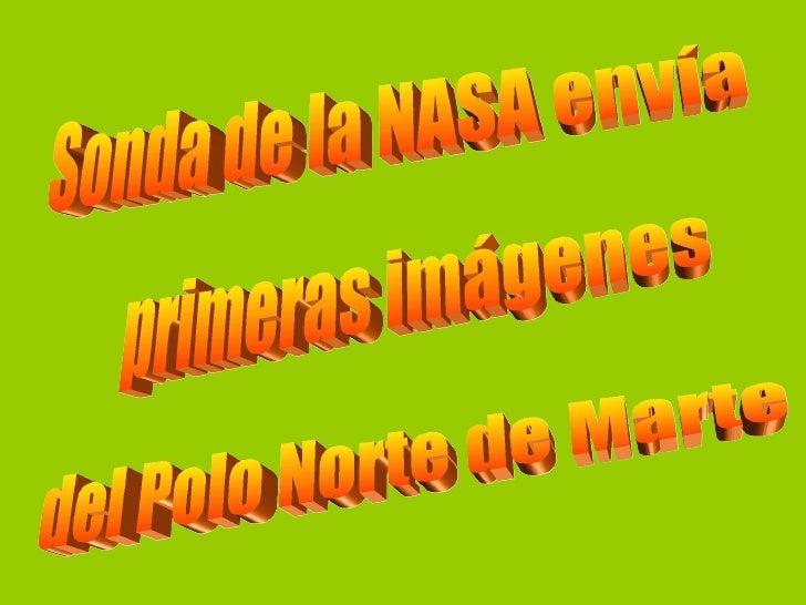 Sonda de la NASA envía  primeras imágenes  del Polo Norte de Marte