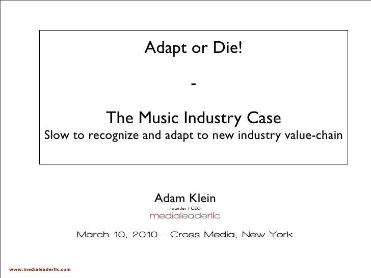 Adapt or Die!                                                   -                                The Music Industry Case  ...