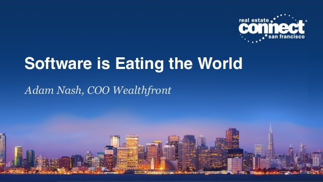 Session Title Presenter Name Affiliation Software is Eating the World Adam Nash, COO Wealthfront