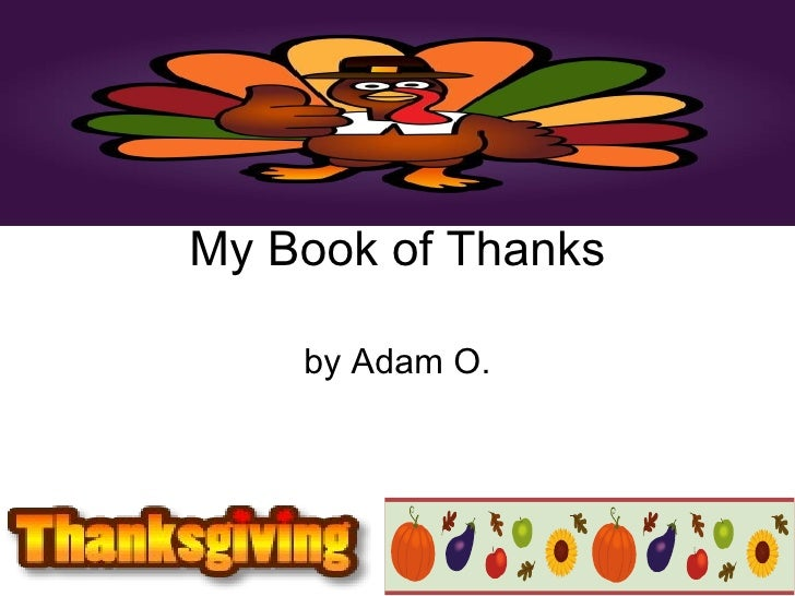 My Book of Thanks by Adam O.