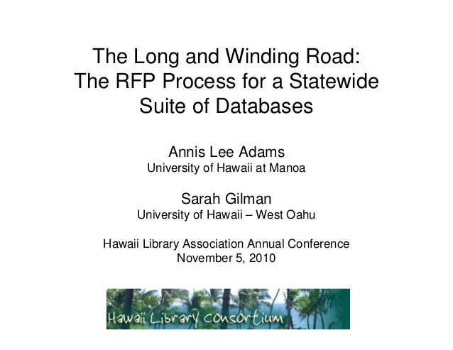 The Long and Winding Road:The RFP Process for a Statewide      Suite of Databases             Annis Lee Adams         Univ...