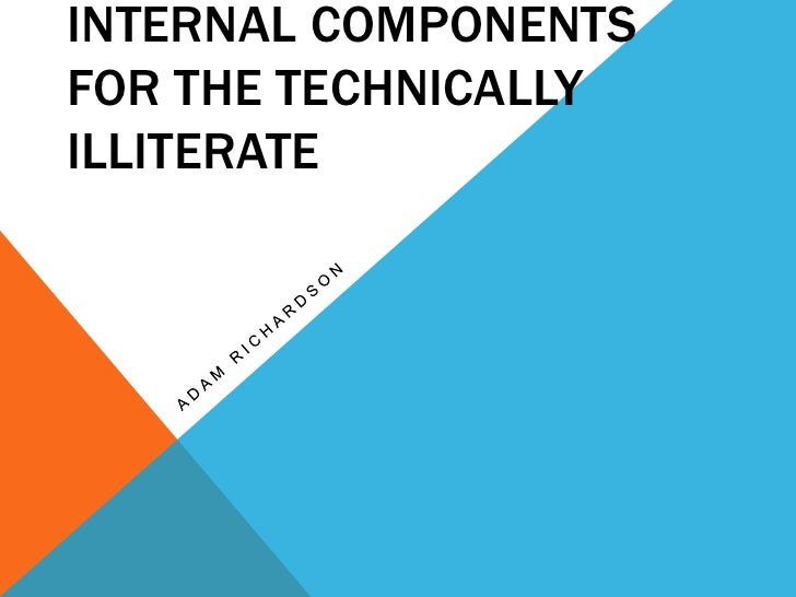 Adams   internal components for the technically illiterate