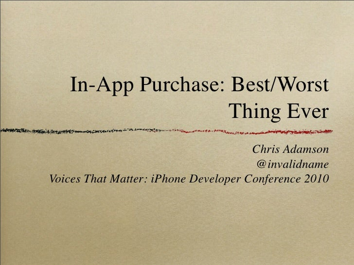 In-App Purchase: Best/Worst                     Thing Ever                                       Chris Adamson            ...