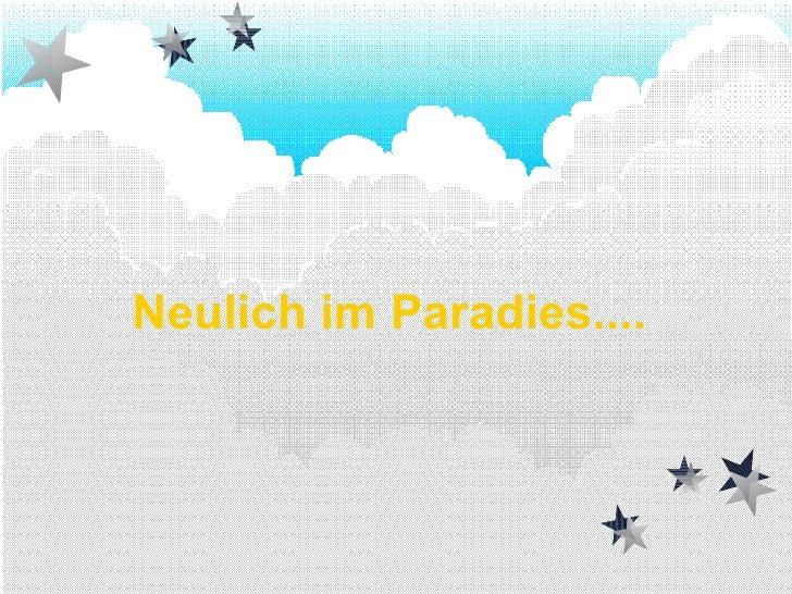 Neulich im Paradies....