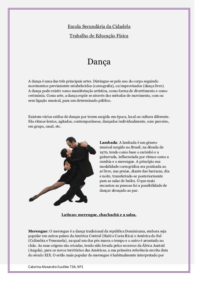 A dança é uma das três principais artes