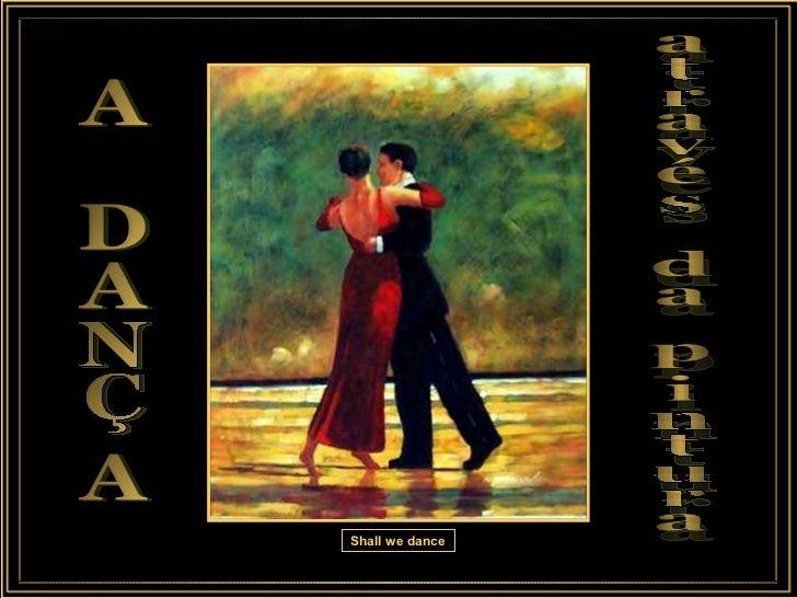 A DANÇA através da pintura Shall we dance
