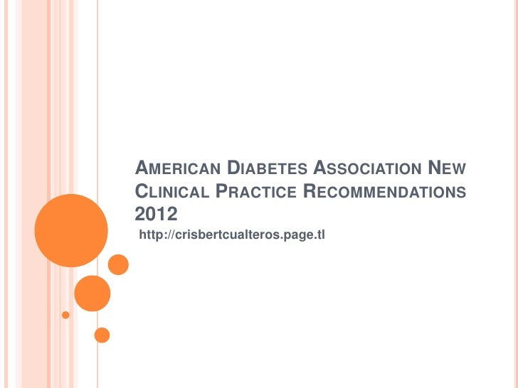 AMERICAN DIABETES ASSOCIATION NEWCLINICAL PRACTICE RECOMMENDATIONS2012http://crisbertcualteros.page.tl