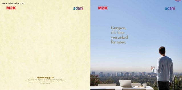 Gurgaon, it's time you asked for more. Adani M2K Projects LLP Site – Sector 102 / 102A, off Dwarka Expressway, Gurgaon. IN...