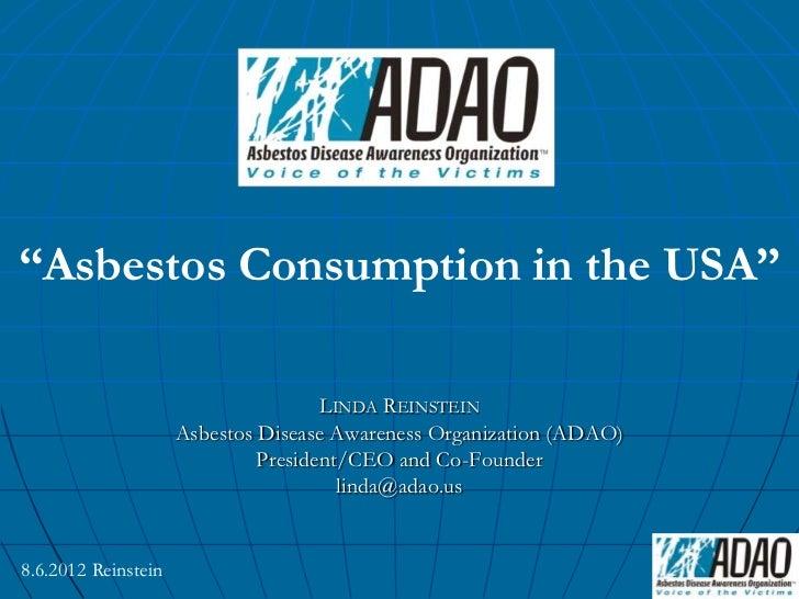 """Asbestos Consumption in the USA""                                     LINDA REINSTEIN                     Asbestos Disease..."