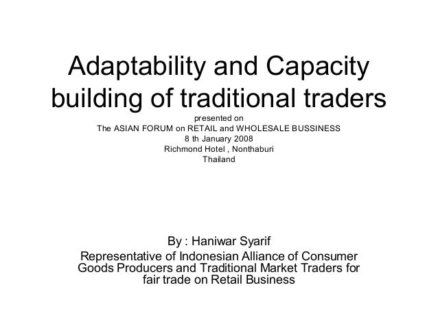 Adaptability and Capacity building of traditional traders presented on The ASIAN FORUM on RETAIL and WHOLESALE BUSSINESS 8...