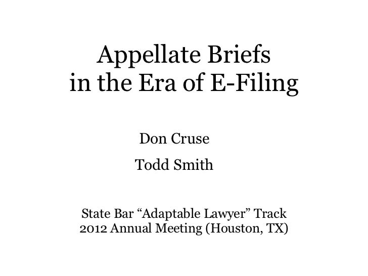 """Appellate Briefsin the Era of E-Filing         Don Cruse         Todd SmithState Bar """"Adaptable Lawyer"""" Track2012 Annual M..."""