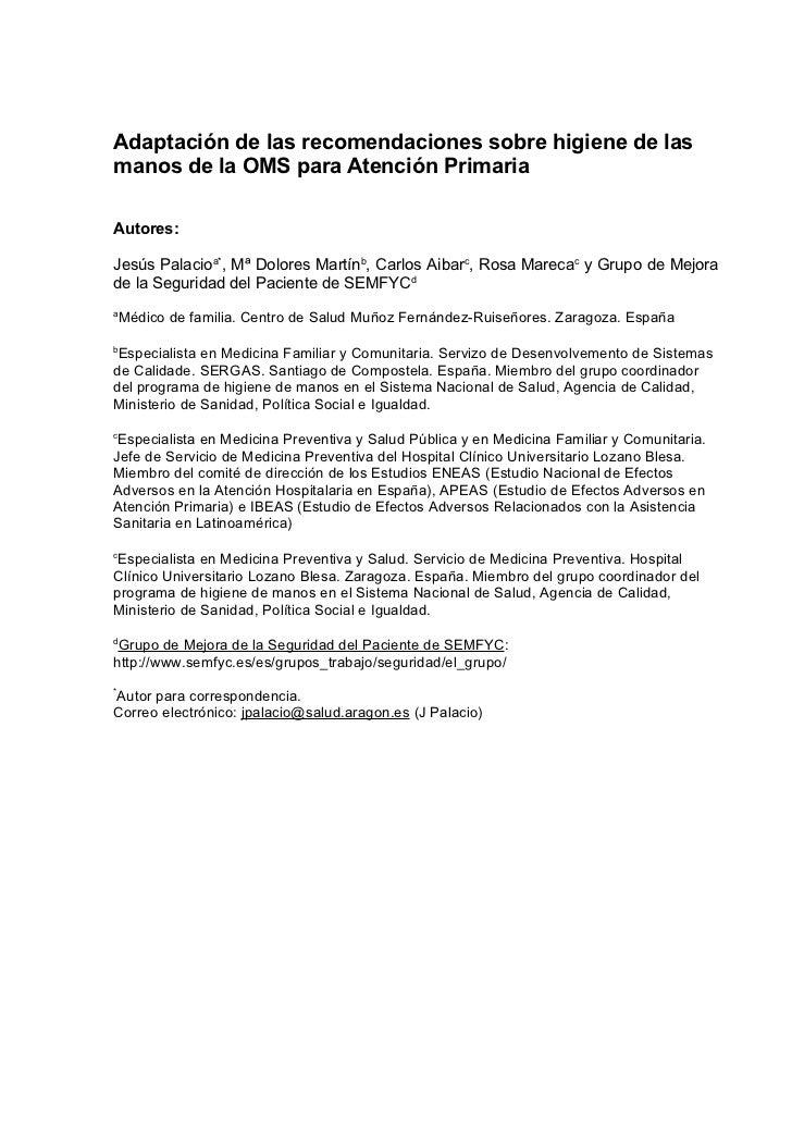 Adaptación de las recomendaciones sobre higiene de lasmanos de la OMS para Atención PrimariaAutores:Jesús Palacioa*, Mª Do...