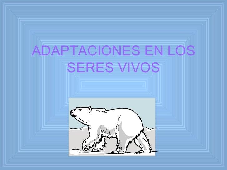 Adaptaciones en los seres vivos