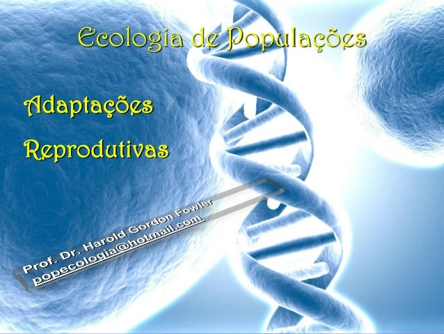 Ecologia de PopulaçõesAdaptaçõesReprodutivas