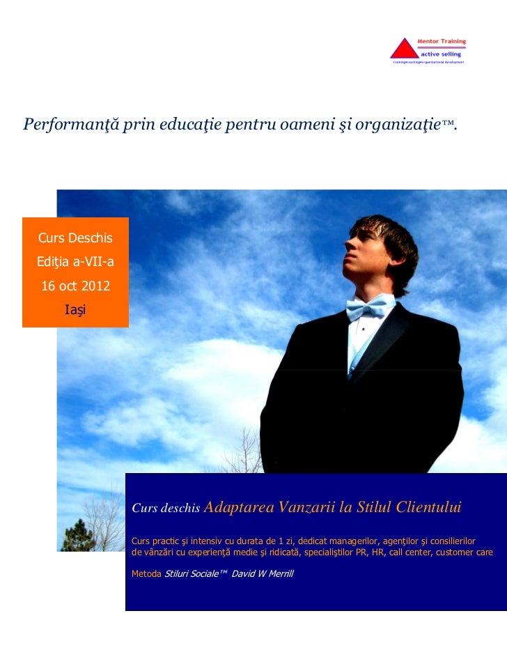 Performanţă prin educaţie pentru oameni şi organizaţie™. Curs Deschis Ediţia a-VII-a  16 oct 2012      Iaşi               ...