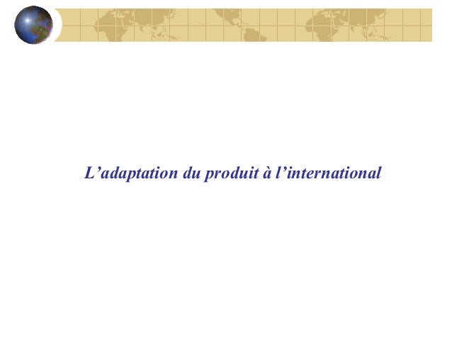 L'adaptation du produit à l'international