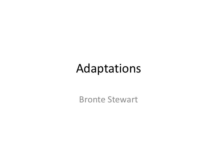 AdaptationsBronte Stewart