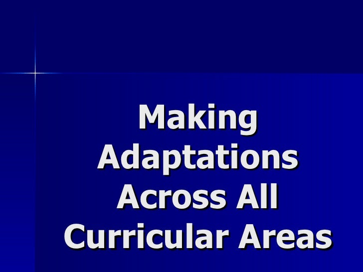 Making Adaptations Across All Curricular Areas
