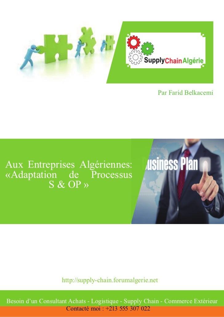 Par Farid BelkacemiAux Entreprises Algériennes:«Adaptation de Processus         S & OP »                    http://supply-...