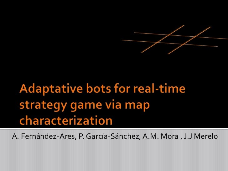 Adaptative bots for real time strategy game via map characterization