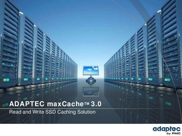 Adaptec maxCache 3.0