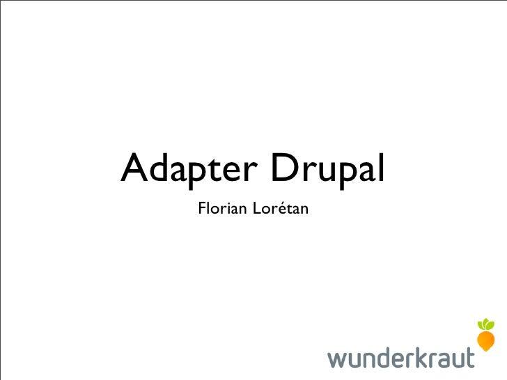 Drupalcamp Nantes - Adapter Drupal