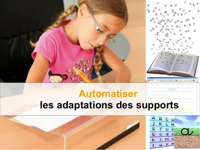 Automatiser les adaptations des supports