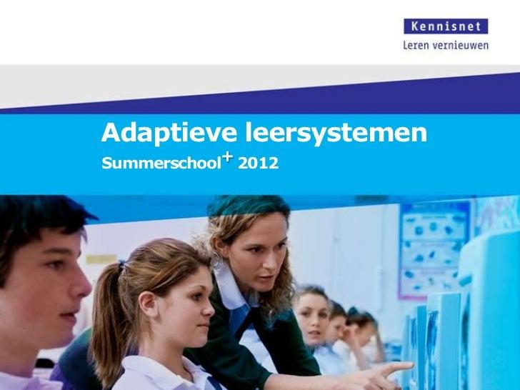 Adaptieve leersystemenSummerschool+ 2012