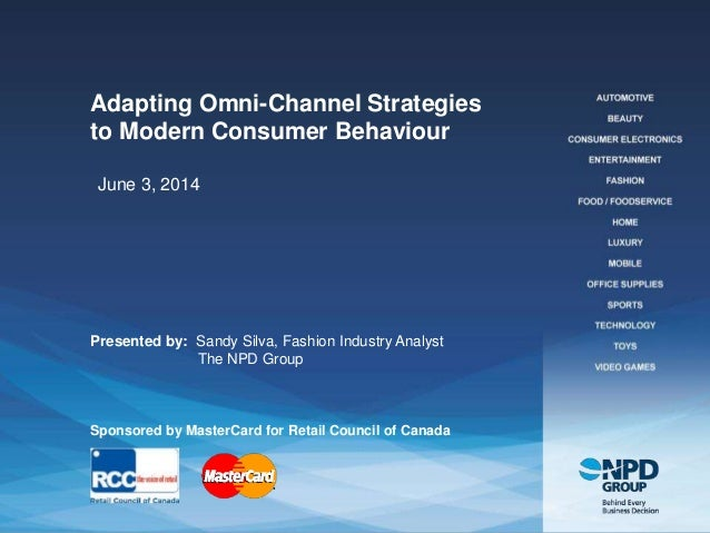 The NPD Group, Inc. | Proprietary and Confidential Adapting Omni-Channel Strategies to Modern Consumer Behaviour Presented...