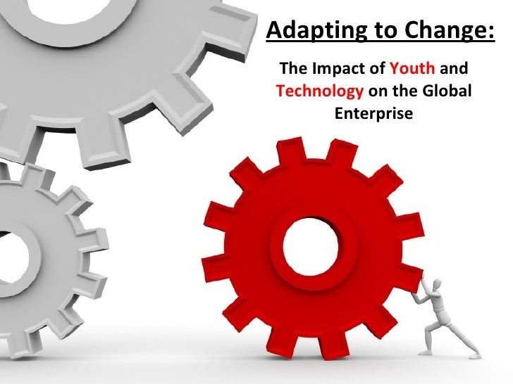 Adapting to Change: The Impact of Youth and Technology on the Global Enterprise