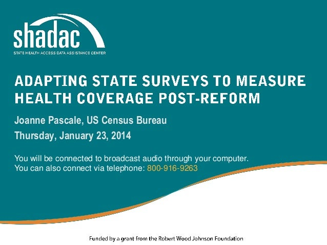 Joanne Pascale, US Census Bureau Thursday, January 23, 2014 You will be connected to broadcast audio through your computer...