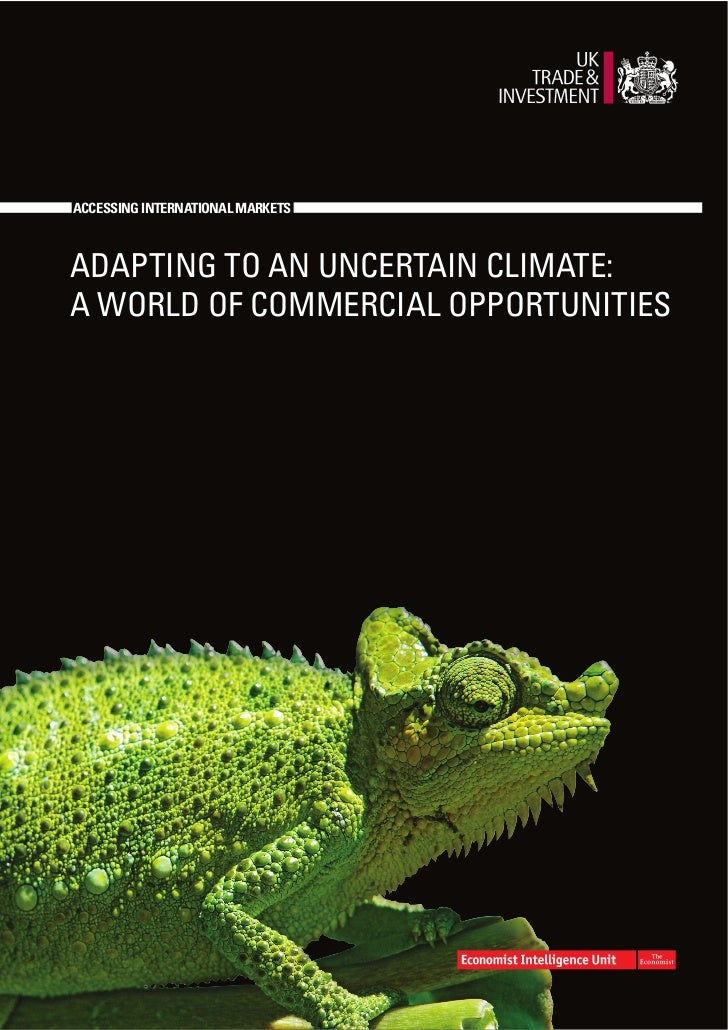 ACCESSING INTERNATIONAL MARKETSADAPTING TO AN UNCERTAIN CLIMATE:A WORLD OF COMMERCIAL OPPORTUNITIES