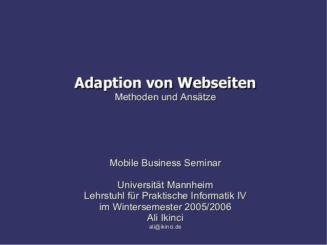 Adaption von WebseitenAdaption von Webseiten Methoden und AnsätzeMethoden und Ansätze Mobile Business SeminarMobile Bu...