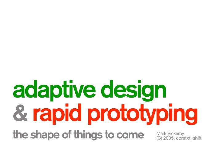 Adaptive Design & Rapid Prototyping