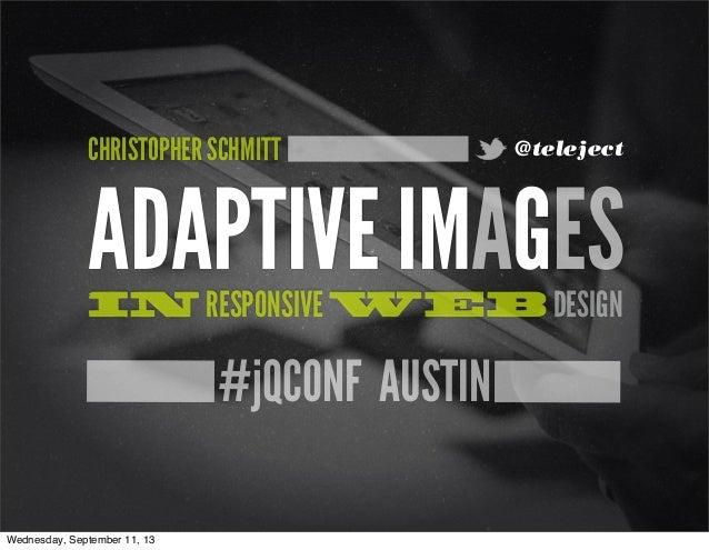 [jqconatx] Adaptive Images for Responsive Web Design