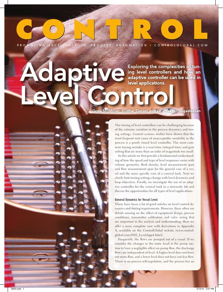 The tuning of level controllers can be challenging becauseof the extreme variation in the process dynamics and tun-ing set...
