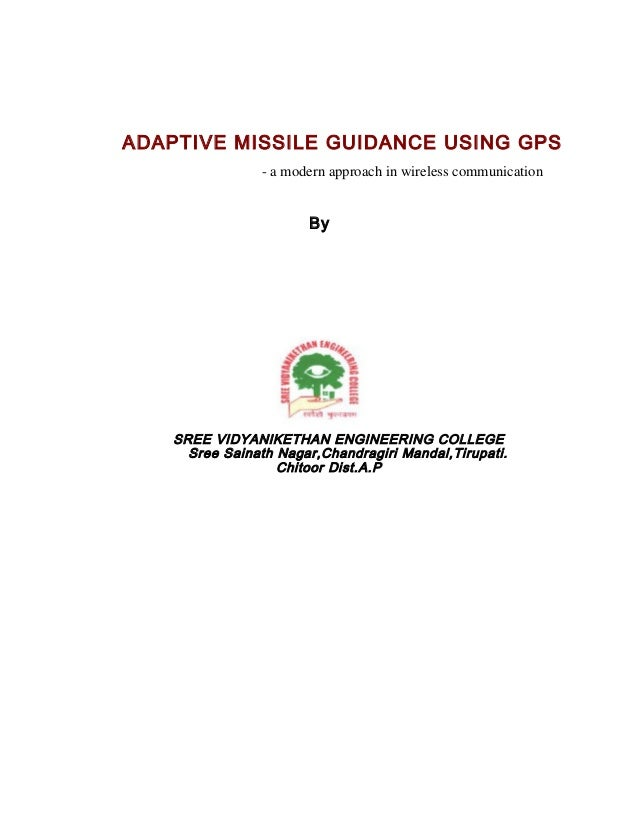 ADAPTIVE MISSILE GUIDANCE USING GPS                - a modern approach in wireless communication                       By ...