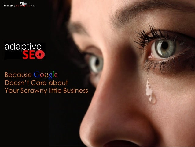 Because Google Doesn't Care about Your Scrawny little Business